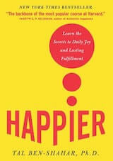 Ben-Shahar, T. (2007). Happier- Learn the secrets to daily joy and lasting fulfillment. New York- McGraw-Hill.