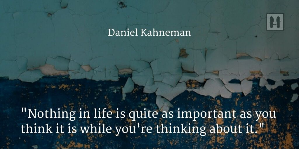 Daniel Kahneman Positive Psychology Quotes