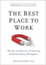Friedman, R. (2015). The Best Place to Work- The Art and Science of Creating an Extraordinary Workplace. New York- TarcherPerigee.
