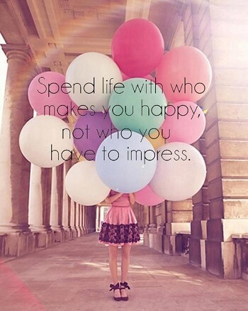 spend life with who makes you happy quote
